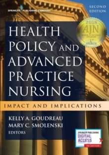 Health Policy and Advanced Practice Nursing : Impact and Implications, Paperback Book
