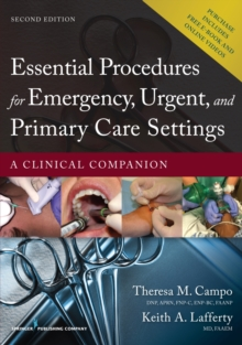 Essential Procedures for Emergency, Urgent, and Primary Care Settings : A Clinical Companion, Paperback / softback Book