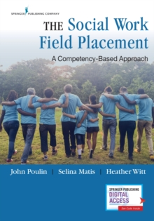 The Social Work Field Placement : A Competency-Based Approach, Paperback / softback Book