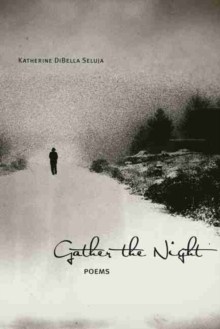 Gather the Night : Poems, Paperback / softback Book