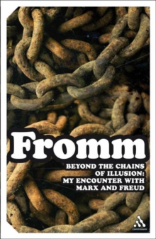 Beyond the Chains of Illusion : My Encounter with Marx and Freud, Paperback / softback Book