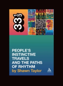 A Tribe Called Quest People's Instinctive Travels and the Paths of Rhythm, Paperback Book