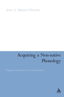 Acquiring a Non-Native Phonology : Linguistic Constraints and Social Barriers, Paperback / softback Book