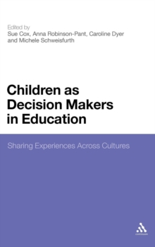 Children as Decision Makers in Education : Sharing Experiences Across Cultures, Hardback Book