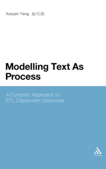 Modelling Text as Process : A Dynamic Approach to EFL Classroom Discourse, Hardback Book