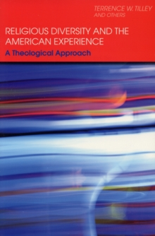 Religious Diversity and the American Experience : A Theological Approach, Paperback / softback Book