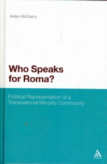 Who Speaks for Roma? : Political Representation of a Transnational Minority Community, Hardback Book