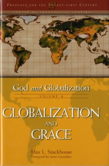 God and Globalization : Globalization and Grace v. 4, Hardback Book