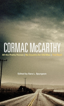 Cormac McCarthy : All the Pretty Horses, No Country for Old Men, the Road, Hardback Book