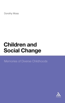 Children and Social Change : Memories of Diverse Childhoods, Hardback Book