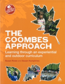 The Coombes Approach : Learning Through an Experiential and Outdoor Curriculum, Paperback / softback Book