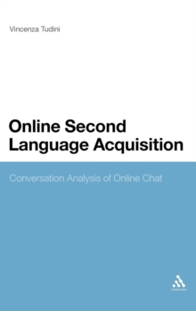 Online Second Language Acquisition : Conversation Analysis of Online Chat, Hardback Book