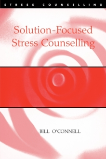 Solution-Focused Stress Counselling, Paperback / softback Book