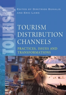 Tourism Distribution Channels : Practices, Issues and Transformations, Paperback Book