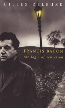 Francis Bacon : The Logic of Sensation, Hardback Book