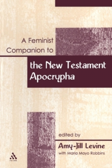 Feminist Companion to the New Testament Apocrypha, Paperback / softback Book