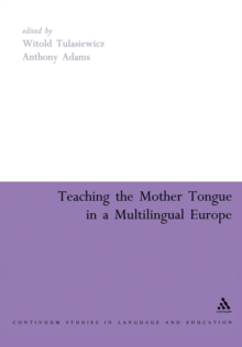 Teaching the Mother Tongue in a Multilingual  Europe, Paperback / softback Book