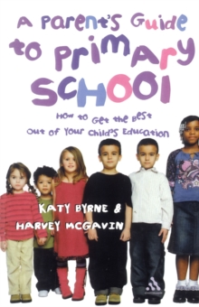 A Parent's Guide to Primary School, Paperback Book