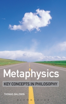 Metaphysics : Key Concepts in Philosophy, Hardback Book