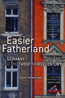Easier Fatherland : Germany in the Twenty-first Century, Paperback / softback Book