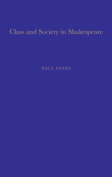 Class and Society in Shakespeare, Hardback Book