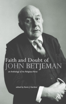 Faith and Doubt of John Betjeman : An Anthology of Betjeman's Religious Verse, Paperback Book