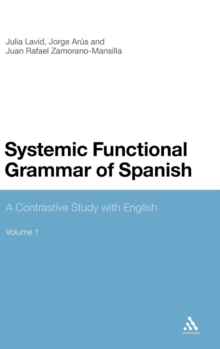 Systemic Functional Grammar of Spanish : A Contrastive Study with English, Hardback Book