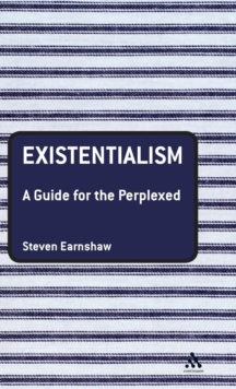 Existentialism : A Guide for the Perplexed, Hardback Book