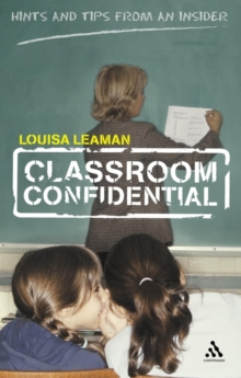Classroom Confidential : Hints and Tips from an Insider, Paperback Book