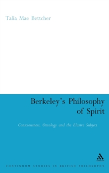 Berkeley's Philosophy of Spirit : Consciousness, Ontology and the Elusive Subject, Hardback Book