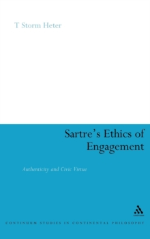 Sartre's Ethics of Engagement : Authenticity and Civic Virtue, Hardback Book