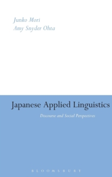 Japanese Applied Linguistics : Discourse and Social Perspectives, Hardback Book