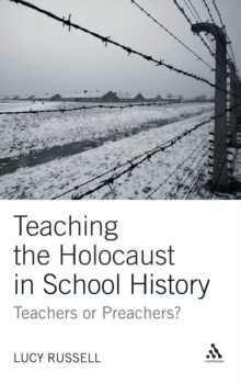 Teaching the Holocaust in School History : Teachers or Preachers?, Hardback Book