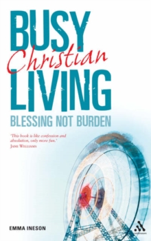 Busy Living : Blessing Not Burden, Paperback / softback Book