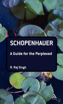 Schopenhauer : A Guide for the Perplexed, Hardback Book