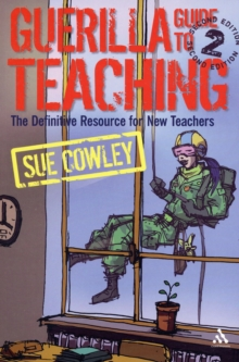 Guerilla Guide to Teaching : The Definitive Resource for New Teachers, Paperback Book