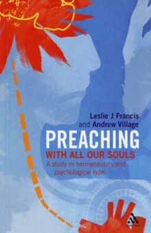 Preaching : With All Our Souls - A Study in Hermeneutics and Psychological Type, Paperback / softback Book