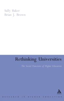 Rethinking Universities : The Social Functions of Higher Education, Hardback Book