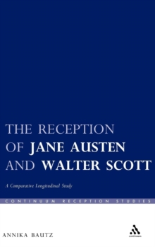 The Reception of Jane Austen and Walter Scott : A Comparative Longitudinal Study, Hardback Book