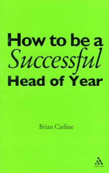How to be a Successful Head of Year : A Practical Guide, Paperback / softback Book