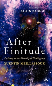 After Finitude : An Essay on the Necessity of Contingency, Hardback Book