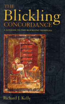 The Blickling Concordance : A Linguistic Concordance to the Blickling Homilies, Hardback Book