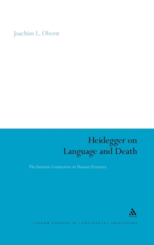 Heidegger on Language and Death : The Intrinsic Connection in Human Existence, Hardback Book