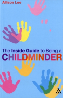 The Inside Guide to Being a Childminder, Paperback / softback Book