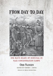 From Day to Day : One Man's Diary of Survival in Nazi Concentration Camps, Hardback Book