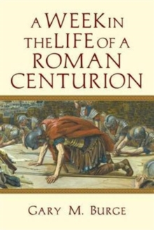 A Week in the Life of a Roman Centurion, Paperback / softback Book