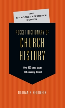Pocket Dictionary of Church History, Paperback Book