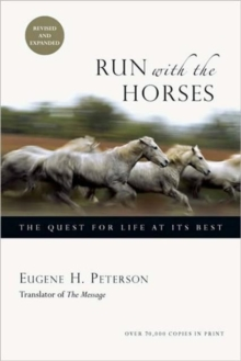 Run with the Horses : The Quest for Life at Its Best, Paperback / softback Book