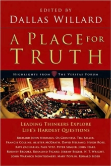 A Place for Truth : Leading Thinkers Explore Life's Hardest Questions, Paperback / softback Book