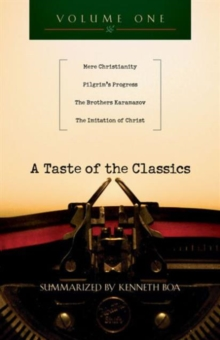 A Taste of the Classics, Volume 1 : Mere Christianity, Pilgrim's Progress, the Brothers Karamazov & the Imitation of Christ, Paperback / softback Book